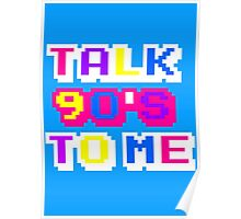 TALK 90'S TO ME  Poster