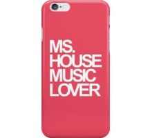 Ms. House Music Lover iPhone Case/Skin