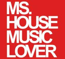 Ms. House Music Lover Kids Tee