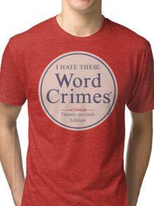 Word Crimes Tri-blend T-Shirt