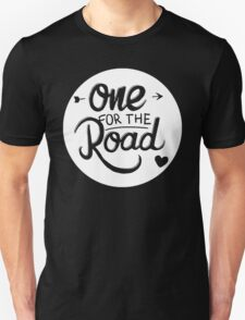 One For The Road T-Shirt