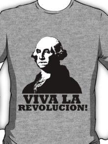 Viva La American Revolucion! T-Shirt