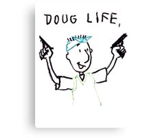 The Doug Life Canvas Print