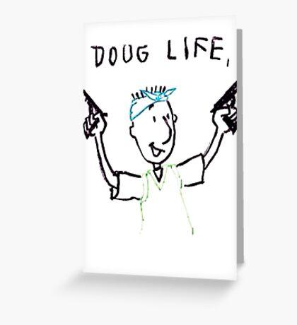 The Doug Life Greeting Card