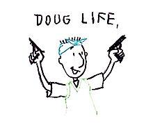 The Doug Life Photographic Print