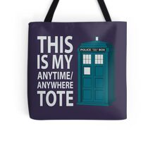anytime or place tote Tote Bag