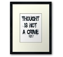 Thought is not a crime Framed Print