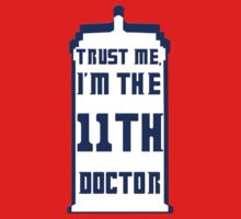 Trust me, I'm the 11th Doctor Kids Tee