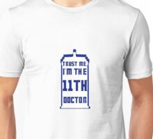 Trust me, I'm the 11th Doctor Unisex T-Shirt