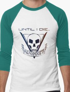 Until I Die... (Starship Troopers Tribute) T-Shirt