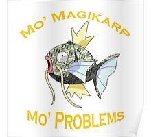 Mo Magikarp, Mo Problems Poster
