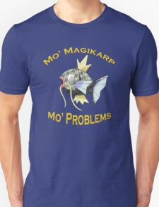 Mo Magikarp, Mo Problems T-Shirt