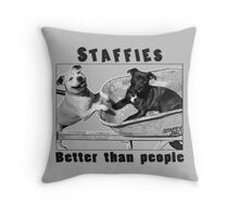 Staffies Better than people Throw Pillow
