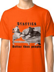 Staffies Better than people Classic T-Shirt