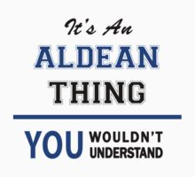 It's an ALDEAN thing, you wouldn't understand !! by thinging