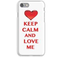 Keep Calm and Love Me iPhone Case/Skin