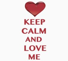 Keep Calm and Love Me Baby Tee