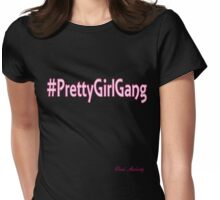 PRETTY GIRL GANG Womens Fitted T-Shirt