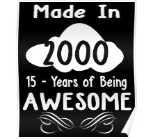 Made in 2000... 15 Years of being Awesome Poster