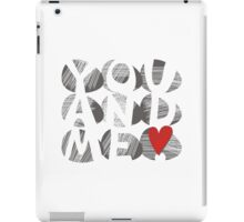 you and me heart! iPad Case/Skin
