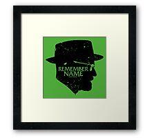 Remember my Name Framed Print