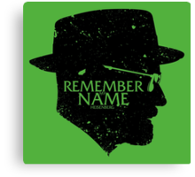 Remember my Name Canvas Print