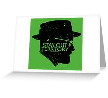 Stay Out of my Territory Greeting Card