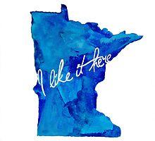I Like It Here Minnesota Handmade Watercolor Print by meuni007