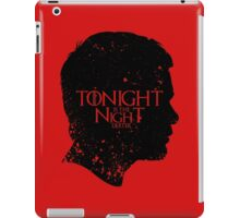 Tonight is the Night iPad Case/Skin