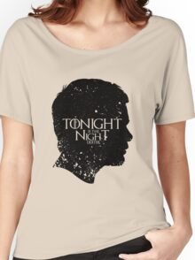 Tonight is the Night Women's Relaxed Fit T-Shirt
