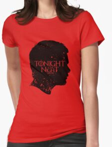 Tonight is the Night Womens Fitted T-Shirt