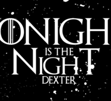 Tonight is the Night Sticker