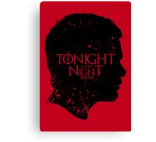 Tonight is the Night Canvas Print
