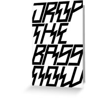 Drop The Bass Now Greeting Card