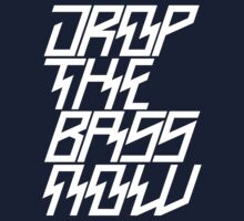 Drop The Bass Now by TheSlowBuildUp