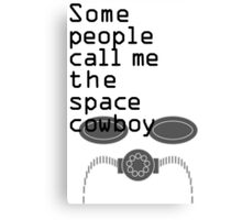 The Space Cowboy Canvas Print