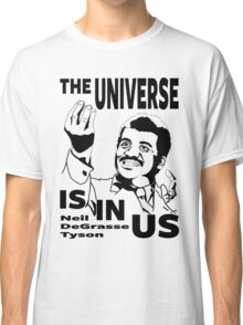 The Universe Is In Us - Neil DeGrasse Tyson T Shirt Classic T-Shirt