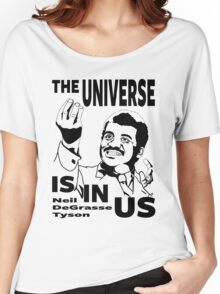 The Universe Is In Us - Neil DeGrasse Tyson T Shirt Women's Relaxed Fit T-Shirt