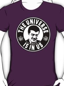 The Universe Is In Us - Neil DeGrasse Tyson  T-Shirt