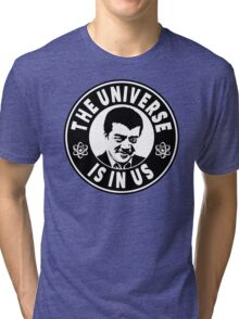 The Universe Is In Us - Neil DeGrasse Tyson  Tri-blend T-Shirt