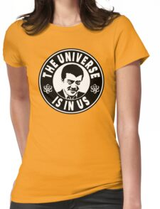 The Universe Is In Us - Neil DeGrasse Tyson  Womens Fitted T-Shirt