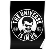 The Universe Is In Us - Neil DeGrasse Tyson  Poster