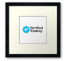"""Verified Fanboy"" Framed Print"