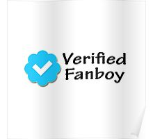 """""""Verified Fanboy"""" Poster"""