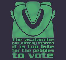 The avalanche has already started Unisex T-Shirt