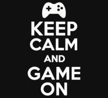 Keep Calm and Game On  by romysarah