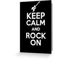 Keep Calm and Rock On  Greeting Card