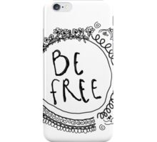Be Free Bohemian Graphic iPhone Case/Skin