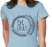 Be Free Bohemian Graphic Womens Fitted T-Shirt