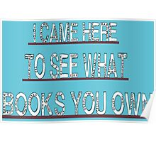 I came here to see what books you own 2 Poster